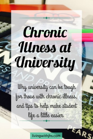 University is hard, but it can be even harder for those living with chronic illness. Here's why it can be tough, and a few tips to help make student life somewhat easier. livingwithjhs.com