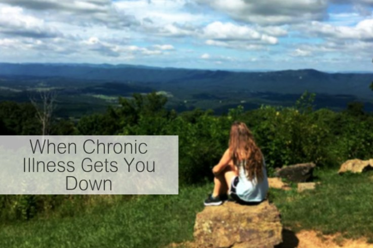 When Chronic Illness Gets You Down COMPLETE