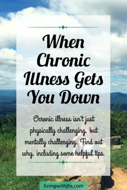 Chronic illness isn't just physically challenging, but emotionally and mentally straining too. Find out why, plus some helpful tips!