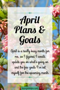 April Plans & Goals - here's an insight into my busy month and a few goals I've set myself.
